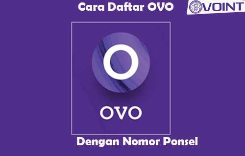 Cara Daftar OVO Dengan Nomor Ponsel