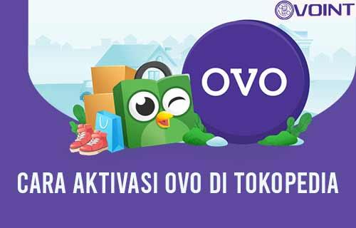 Cara Aktivasi OVO di Tokopedia