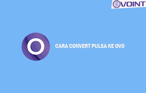 CARA CONVERT PULSA KE OVO 1