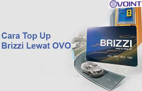 Cara Top Up Brizzi Lewat OVO