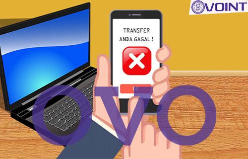 Penyebab OVO Tidak Bisa Transfer Ke Bank dan Solusinya