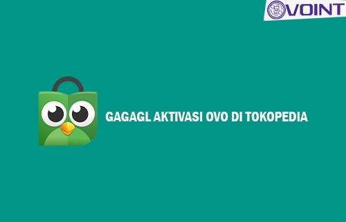 Penyebab Cara Mengatasi Gagal Aktivasi OVO di Tokopedia
