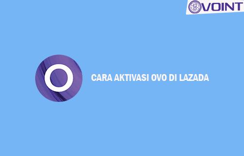 Syarat Cara Aktivasi OVO di Lazada
