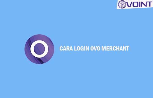Syarat Cara Login OVO Merchant