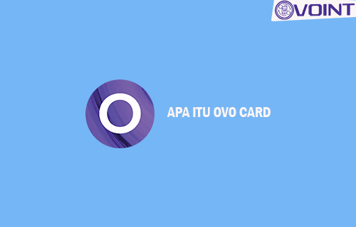 APA ITU OVO CARD