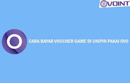 Cara Bayar Voucher Game di Unipin Pakai OVO