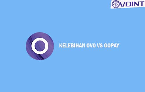 Kelebihan OVO vs Gopay