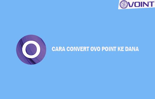 Cara Convert OVO Point ke Dana