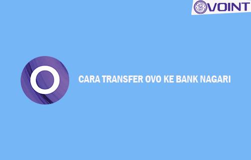 Cara Transfer OVO ke Bank Nagari