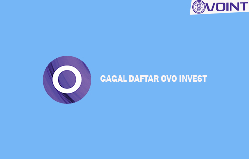 GAGAL DAFTAR OVO INVEST
