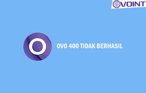 OVO 400 Tidak Berhasil