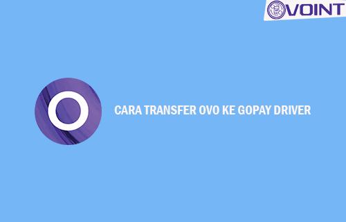 Cara Transfer OVO ke Gopay Driver