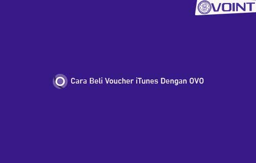 Cara Beli Voucher iTunes Dengan OVO