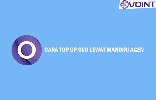 Cara Top Up OVO Lewat Mandiri Agen