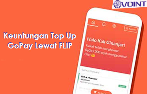Keuntungan Top Up GoPay Lewat Flip