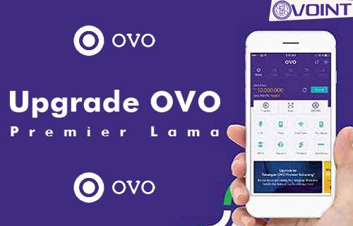 Upgrade OVO Premier Lama dari Penyebab Cara Mengatasi
