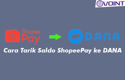 Cara Tarik Saldo ShopeePay ke DANA dan Biaya Admin