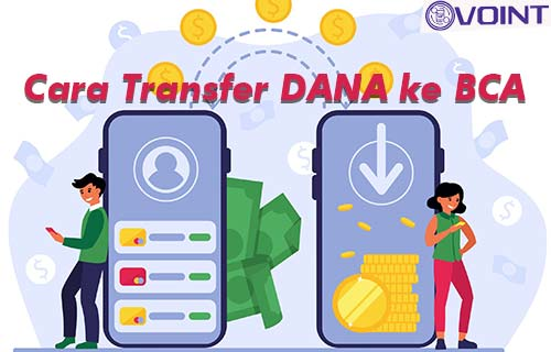 Cara Transfer DANA ke BCA Gratis Biaya Admin