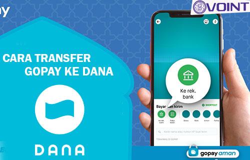 Cara Transfer GoPay ke Dana dari Syarat Biaya Kode Tf
