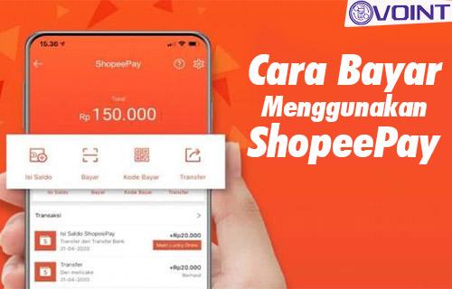 Cara Bayar Menggunakan ShopeePay di Shopee dan Merchant