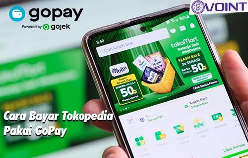 Cara Bayar Tokopedia Pakai GoPay dan Keuntungan