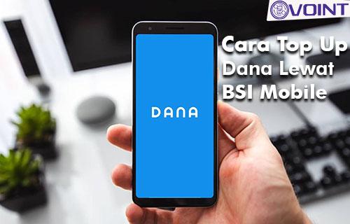 Cara Top Up DANA lewat BSI Mobile dan Biaya Admin