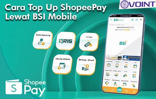 Cara Top Up ShopeePay Lewat BSI Mobile dan Biaya Admin