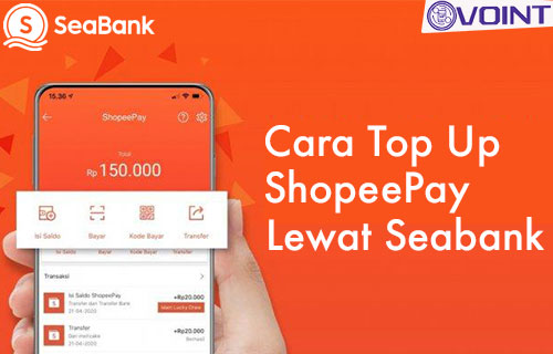 Cara Top Up ShopeePay Lewat Seabank