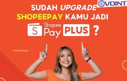 ShopeePay Belum Upgrade versi Plus