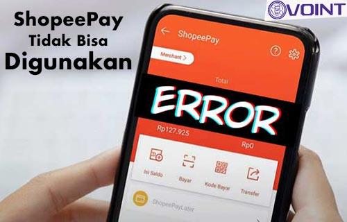 ShopeePay Tidak Bisa Digunakan Penyebab Solusi