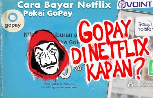 Cara Bayar Netflix Pakai GoPay dan Syarat Ketentuan