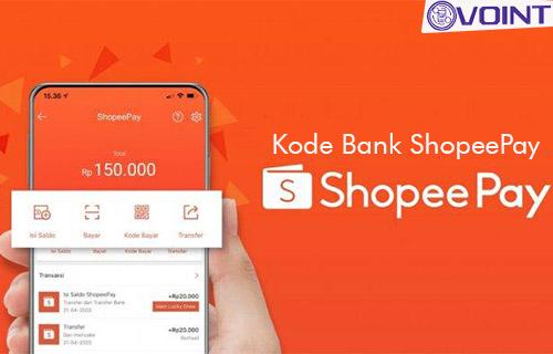 Daftar Kode Bank ShopeePay Cara Mengetahui