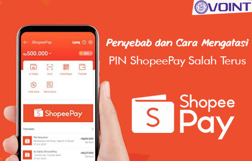 Penyebab dan Cara Mengatasi PIN ShopeePay Salah Terus