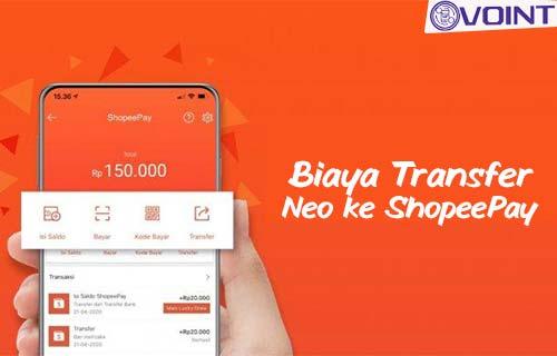 Biaya Transfer Neo ke ShopeePay