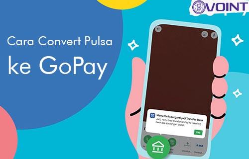 Cara Convert Pulsa ke GoPay Beserta Rate Terbaru