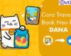 Cara Transfer Bank Neo ke DANA dari Syarat Limit dan Biaya