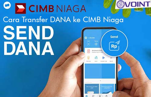 Cara Transfer DANA ke CIMB Niaga Biaya Admin